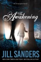 The Awakening eBook by Jill Sanders