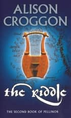 The Riddle ebook by Alison Croggon