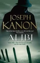 Alibi ebook by Joseph Kanon