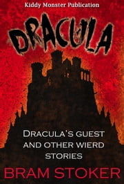 Dracula / Dracula's Guest and Other Wierd Stories By Bram Stoker - With 30+ Illustrations, Free Audio Book Link, Free Movie Link, Dracula Summary (Plot Introduction, Plot Summary, Characters, Adaptations), Biography and Top Quotes ebook by Bram Stoker