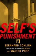 Self's Punishment ebook by Bernhard Schlink, Walter Popp