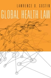 Global Health Law ebook by Lawrence O. Gostin