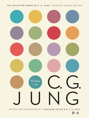 The Collected Works of C.G. Jung - Complete Digital Edition ebook by C. G. Jung,Gerhard Adler,Michael Fordham,Sir Herbert Read,William McGuire,R. F.C. Hull