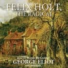 Felix Holt, the Radical audiobook by