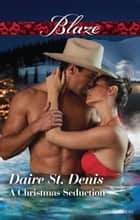 A Christmas Seduction ebook by Daire St. Denis