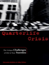 Quarterlife Crisis - The Unique Challenges of Life in Your Twenties ebook by Alexandra Robbins,Abby Wilner