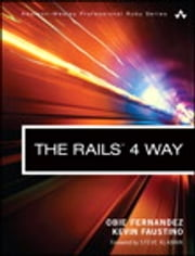 The Rails 4 Way ebook by Obie Fernandez, Kevin Faustino
