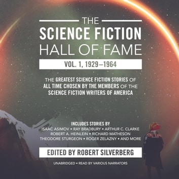 The Science Fiction Hall of Fame, Vol. 1, 1929-1964 - The Greatest Science Fiction Stories of All Time Chosen by the Members of the Science Fiction Writers of America audiobook by Robert A. Heinlein,Arthur C. Clarke,others