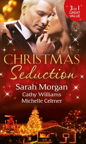 Christmas Seduction: The Twelve Nights of Christmas / His Christmas Acquisition / Caroselli's Christmas Baby (Mills & Boon M&B) 電子書 by Sarah Morgan,Cathy Williams,Michelle Celmer