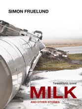 Milk and Other Stories ebook by Simon Fruelund