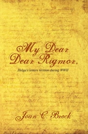 My Dear, Dear Rigmor ebook by Joan C. Brock