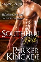 Southern Heat ebook by Parker Kincade