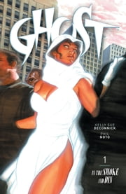 Ghost Volume 1: In the Smoke and Din ebook by Kelly Sue DeConnick
