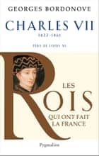 Charles VII - le Victorieux ebook by Georges Bordonove