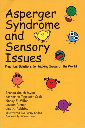 Asperger syndrome and sensory issues ebook by brenda smith myles ph asperger syndrome and sensory issues practical solutions for making sense of the world ebook by fandeluxe Image collections