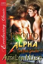 Proud Alpha ebook by Anitra Lynn McLeod