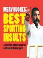 Merv Hughes' Best Sporting Insults ebook by Merv Hughes