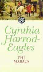 The Maiden ebook by Cynthia Harrod-Eagles