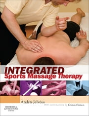 Integrated Sports Massage Therapy - A Comprehensive Handbook ebook by Anders Jelvéus