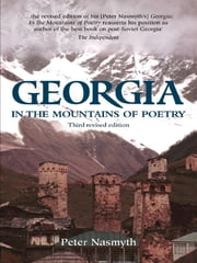 Georgia - In the Mountains of Poetry ebook by Peter Nasmyth
