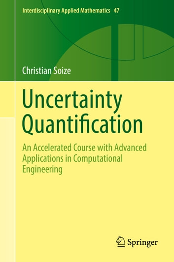 Uncertainty Quantification - An Accelerated Course with Advanced Applications in Computational Engineering ebook by Christian Soize