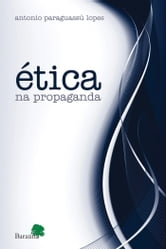 Ética na Propaganda ebook by Lopes,Antonio Paraguassú