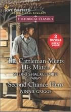 The Cattleman Meets His Match & Second Chance Hero ebook by Sherri Shackelford, Winnie Griggs