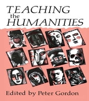 Teaching the Humanities ebook by Peter Gordon