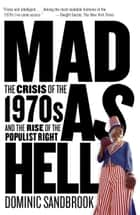 Mad as Hell ebook by Dominic Sandbrook