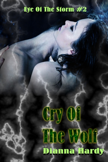 Cry Of The Wolf - (Eye Of The Storm #2) ebook by Dianna Hardy