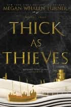 Thick as Thieves eBook by Megan Whalen Turner