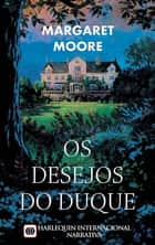 Os desejos do duque ebook by Margaret Moore