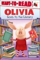 OLIVIA Goes to the Library - with audio recording ebook by Lauren Forte, Jared Osterhold
