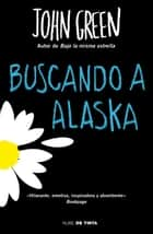 Buscando a Alaska ebook by John Green