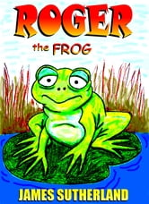 Roger the Frog ebook by James Sutherland