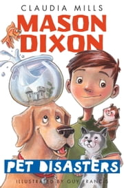 Mason Dixon: Pet Disasters ebook by Claudia Mills,Guy Francis