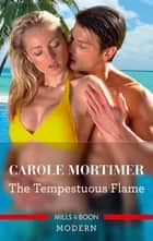 The Tempestuous Flame ebook by Carole Mortimer