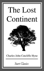 The Lost Continent ebook by Charles John Cutcliffe Hyne