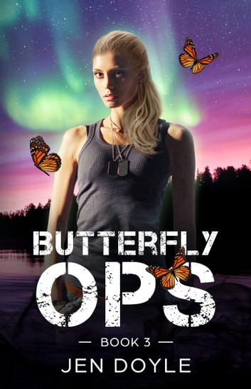 Butterfly Ops: Book 3 ebook by Jen Doyle