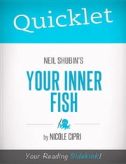 Quicklet on Neil Shubin's Your Inner Fish ebook by Nicole  Cipri