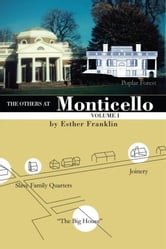 The Others at Monticello- Volume I ebook by Esther Franklin