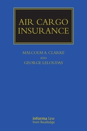 Air Cargo Insurance ebook by Malcolm A. Clarke,George Leloudas