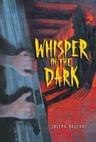 Whisper in the Dark eBook by Joseph Bruchac, Sally Wern Comport