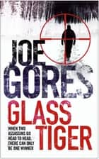 Glass Tiger ebook by Joe Gores, Quercus