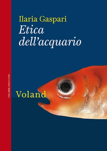 Etica dell'acquario eBook by Ilaria Gaspari