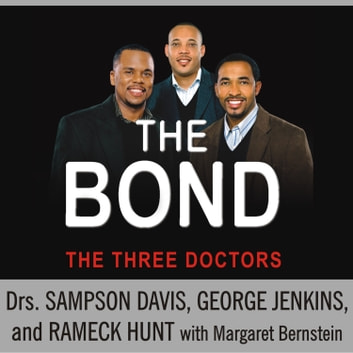 The Bond - Three Young Men Learn to Forgive and Reconnect with Their Fathers audiobook by Margaret Bernstein,Sampson Davis,Rameck Hunt,George Jenkins