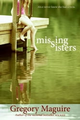 Missing Sisters ebook by Gregory Maguire