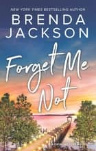 Forget Me Not ebook by Brenda Jackson