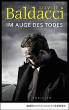 Im Auge des Todes - Thriller ebook by David Baldacci