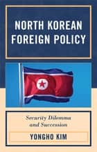 North Korean Foreign Policy ebook by Yongho Kim